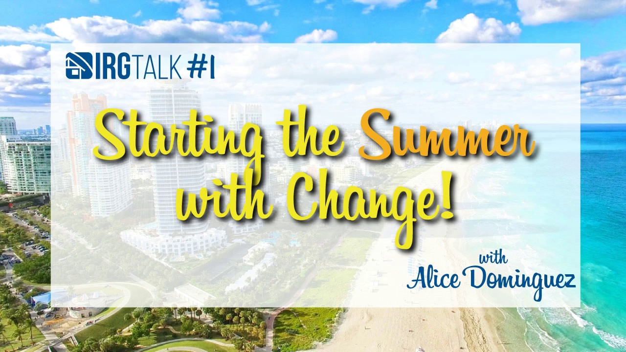 Starting the Summer with Change – IRGTalk #1