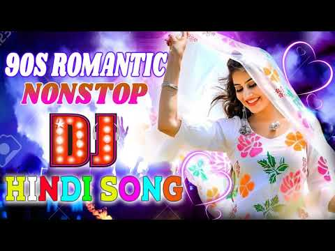 90s-old-romantic-hindi-dj-remix-song-  -nonstop-love-bollywood-dj-song-  -old-is-gold