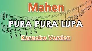 Mahen - Pura Pura Lupa (Karaoke Lirik Tanpa Vokal) by regis