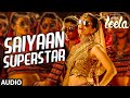 saiyaan superstar full song audio sunny leone tulsi kumar ek paheli leela