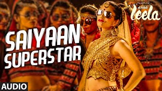 'Saiyaan Superstar' Full Song (Audio) | Sunny Leone | Tulsi Kumar | Ek Paheli Leela