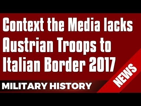 Context the Media lacks: Austrian Troops to Italian Border