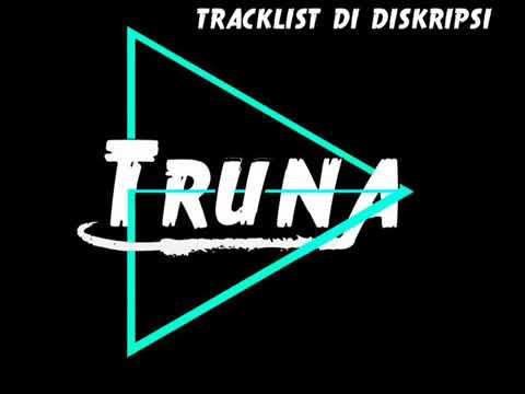 ♫DJ Remix Terbaru 2018 Dugem Nonstop  DJTruna