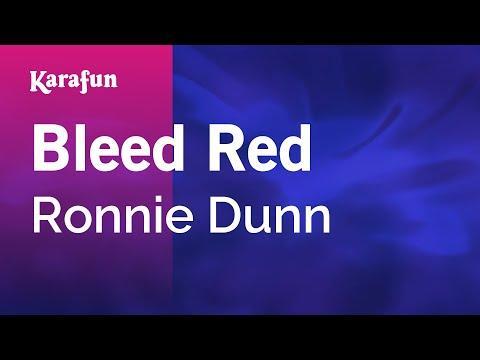 Karaoke Bleed Red - Ronnie Dunn *