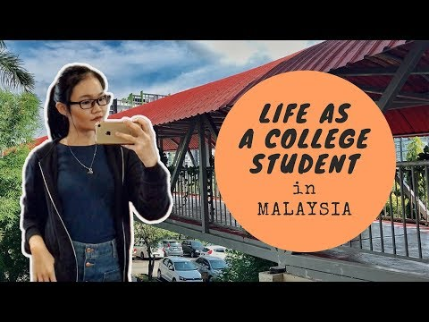 what it's like to be a college student in malaysia