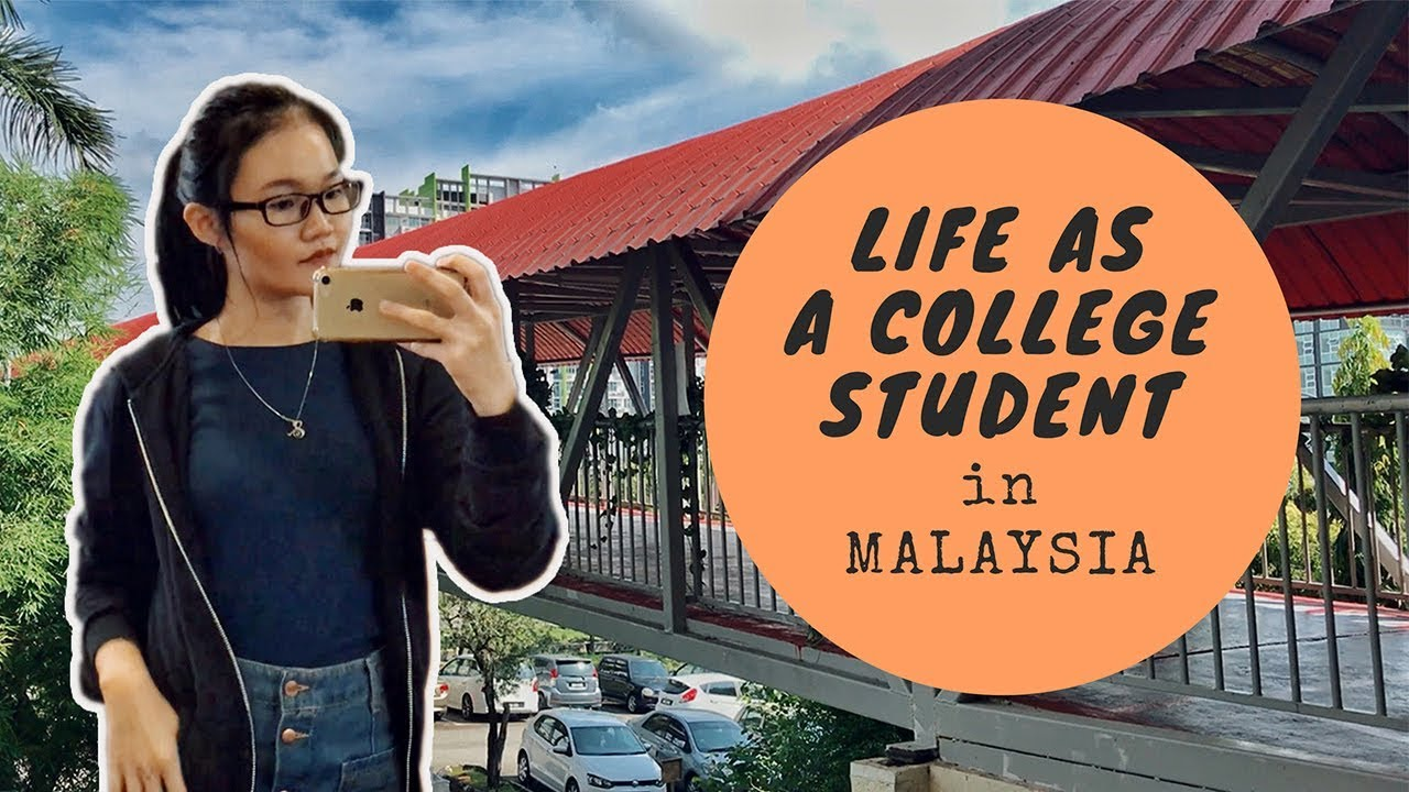 What It S Like To Be A College Student In Malaysia Youtube