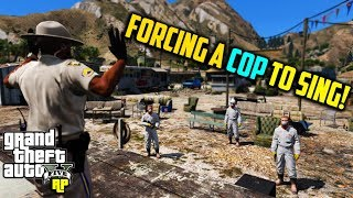 Forcing a COP to SING! (GTA RP)