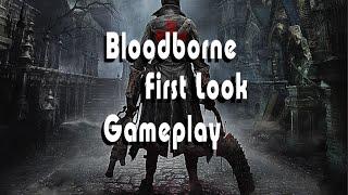 Bloodborne My Fist Look Gameplay