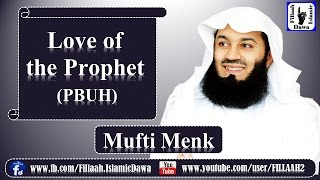 Love of the Prophet (pbuh) | Mufti Ismail Menk | NEW 06th Sep 2016 |