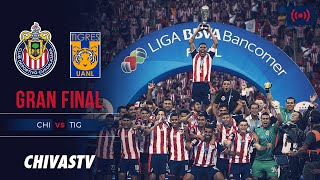 Chivas vs. Tigres | Retransmisión | GRAN FINAL CL17 | Chivas Campeón