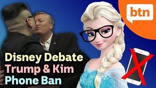 Disney Debate, Trump & Kim-Jong Un Preparations & Phone Ban in Schools – Today's Biggest News