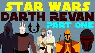 Star Wars Legends: Darth Revan (Part 1 of 8)