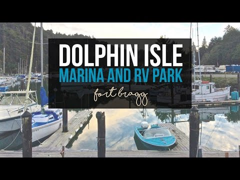 Dolphin Isle Marina & RV Park in Fort Bragg, California - a Drivin' & Vibin' Travel Vlog