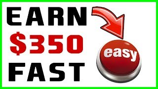 Earn $350+ In Less Than 10 Min. Per Day! (EASY)