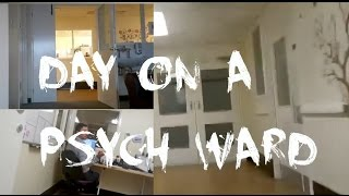 A Day on A Psych Ward!