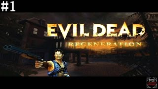 Evil Dead Regeneration : Gameplay Walkthrough : Part 1 [No Commentary] HD