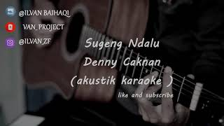 Sugeng Dalu - Denny Caknan ( Akustik Karaoke ) female key