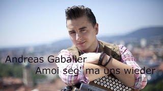 Andreas Gabalier - Amoi seg