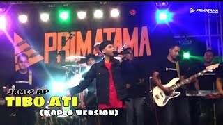 Download lagu JAMES AP - TIBO ATI (Koplo Version) PRIMATAMA music