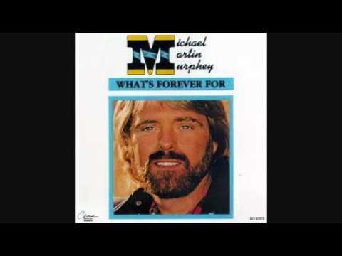 MICHAEL MARTIN MURPHEY - WHAT'S FOREVER FOR 1982