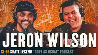 Skate Legend Jeron Wilson   Hosted by Dope As Yola
