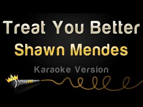 Shawn Mendes - Treat You Better (Karaoke Version)