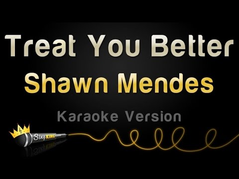 Shawn Mendes  Treat You Better Karaoke Version