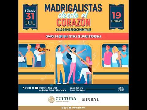 Coro de Madrigalistas de Bellas Artes / Madrigalistas desde el corazón / Segundo documental