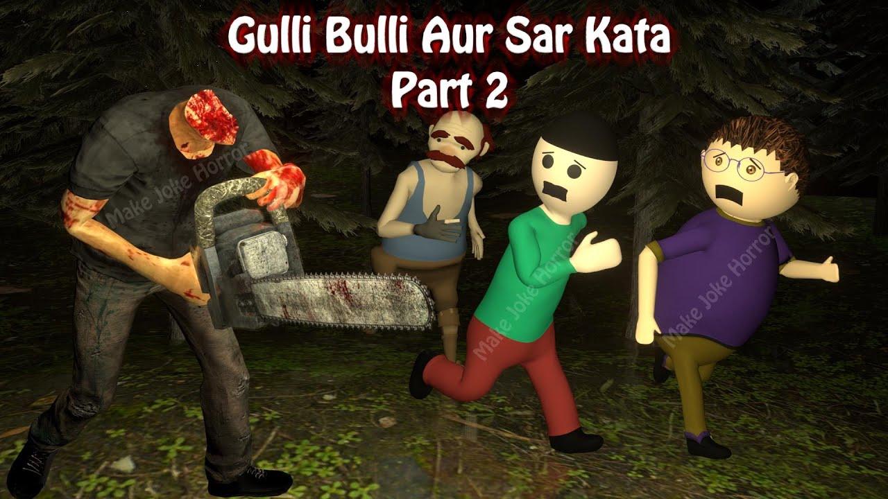 Gulli Bulli Aur Sar Kata Part 2 | Animated Horror Stories In Hindi | Horror games | Make Joke Horror