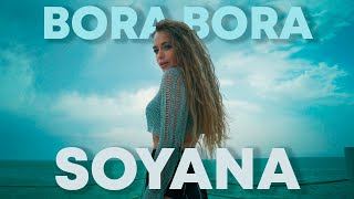 Смотреть клип Soyana - Bora Bora