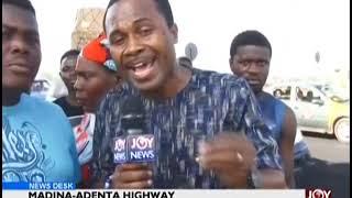 Madina-Adenta Highway - News Desk on JoyNews (9-11-18)