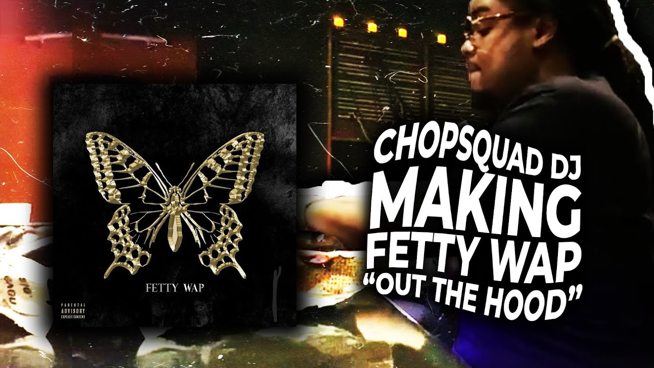 """Chopsquad DJ Making The Beat For """"Fetty Wap - Out The Hood"""" [The Butterfly Effect]"""