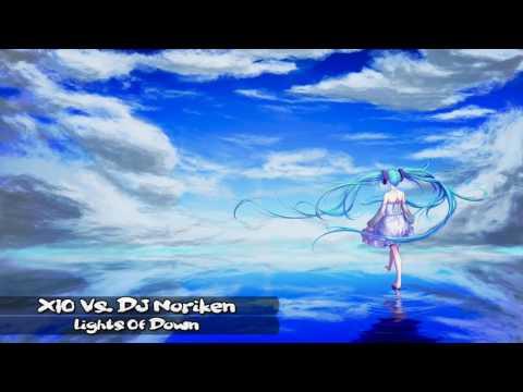 XIO Vs. DJ Noriken - Lights Of Down