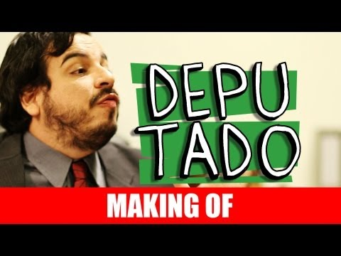 MAKING OF – DEPUTADO