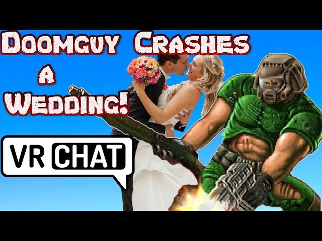 Doomguy crashes a wedding and has some fun in VRchat!