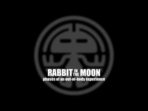 Rabbit In The Moon - Phases Of An Out-Of-Body Experience (Full EP)