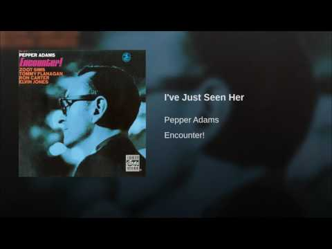 Pepper Adams -- I've Just Seen Her