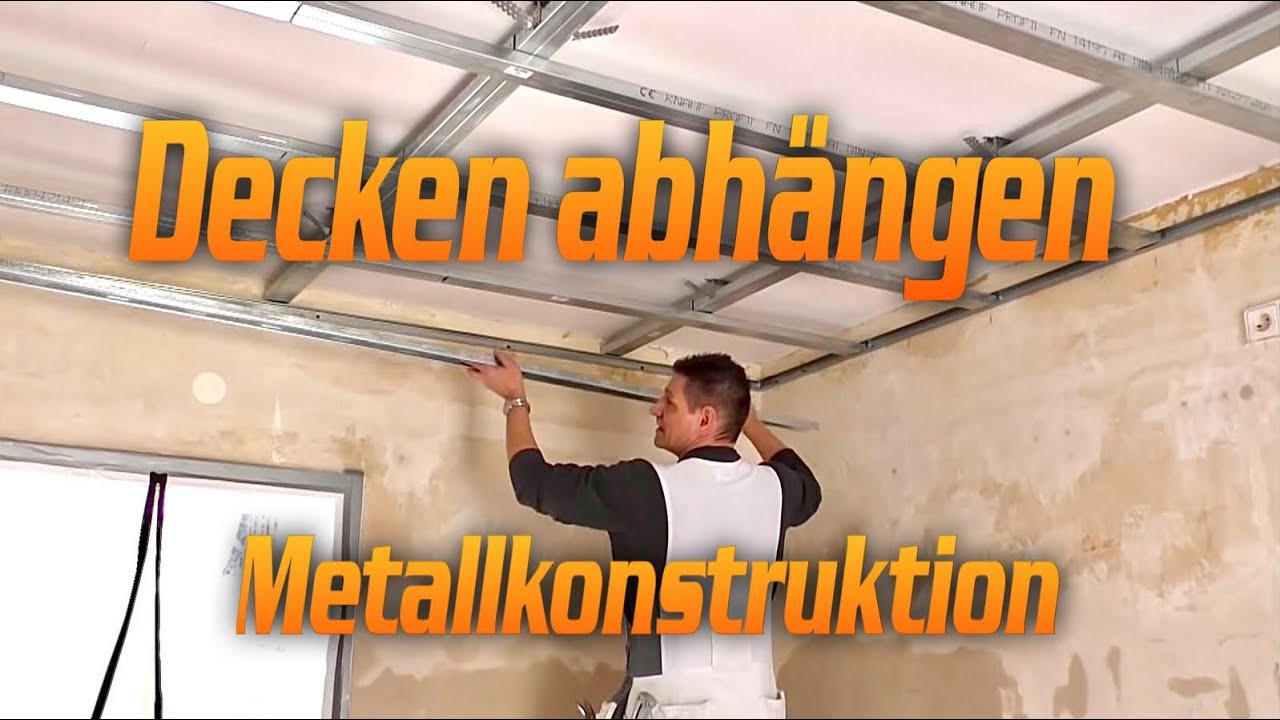Dh Decken Abhängen Mit Metallkonstruktion D112 Trockenbau Diy Video 11 Youtube