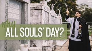 Why All Soul's Day? | Fr. Brice Higginbotham