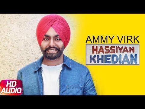 Latest Punjabi Song 2017 | Hassian Khedian | Ammy Virk | Mr Wow | Sukh Sanghera