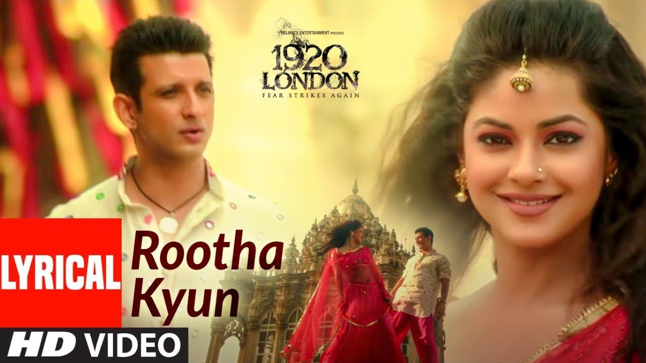 Rootha Kyun Lyrical | 1920 LONDON |Sharman Joshi, Meera Chopra | Shaarib,Toshi | Mohit Chauhan