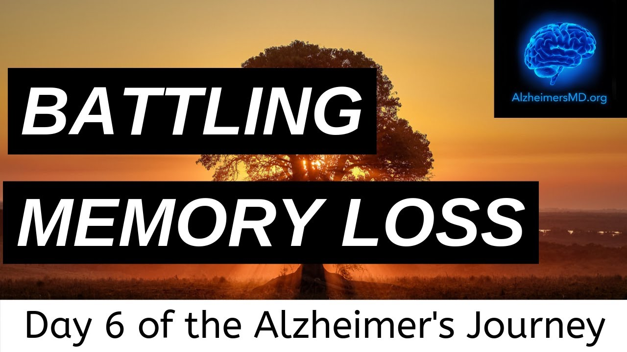 Battling Memory Loss - Day 6 of the Alzheimer's Journey