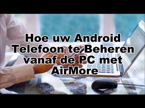 Hoe uw android telefoon te beheren vanaf de pc met airmore youtube