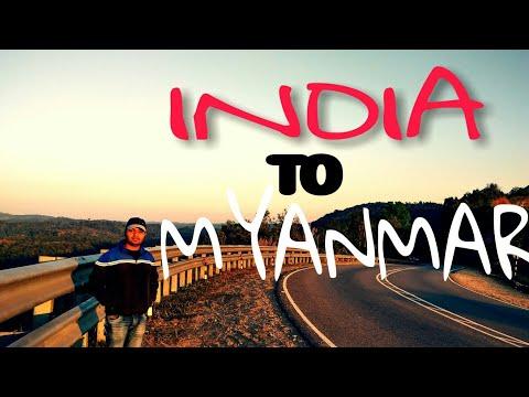 India to Myanmar | Road Trip | 2016