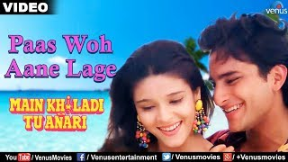 Download Video Paas Woh Aane Lage Zara Zara Full Video Song | Main Khiladi Tu Anari | Saif Ali Khan, Rageshwari MP3 3GP MP4