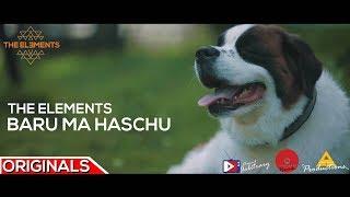 Video Tihar Special | Baru Ma Haschu by The Elements - Official Music Video - Arbitrary Originals download MP3, 3GP, MP4, WEBM, AVI, FLV Oktober 2017