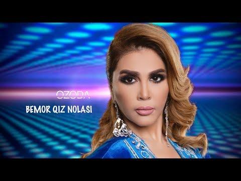 Ozoda - Bemor Qiz Nolasi   I  Озода - Бемор киз ноласи