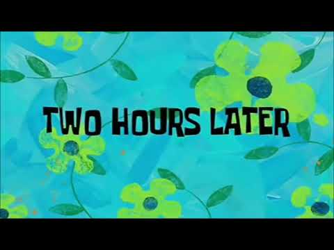 Two Hours later SPONGEBOB| FREE DOWNLOAD