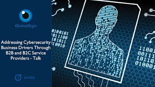 Addressing Cybersecurity Business Drivers Through B2B and B2C Service Providers   Talk