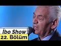 Adnan Şenses - Hatice - Hüseyin Altın - İsmail Kılıç - İbo Show - 22. Bölüm (2000)